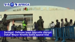 VOA60 Africa- Defense team boycotts Dakar Mayor Khalifa Sall's appeal trial