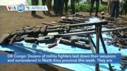 VOA60 Africa - DR Congo: Dozens of militia fighters surrender in North Kivu province