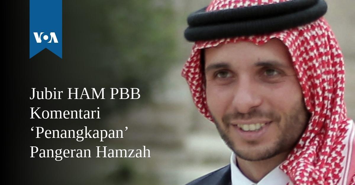 Jubir HAM PBB Komentari 'Penangkapan' Pangeran Hamzah