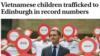 Trẻ em Việt bị buôn sang Scotland làm nô lệ tăng báo động