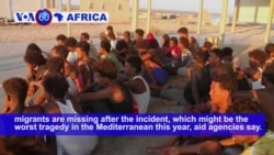 VOA60 Africa - Up to 150 Migrants Missing, Feared Dead After Boat Capsizes Off Libyan Coast