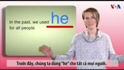 Ngữ pháp Thông dụng: Cách dùng đại từ cho Nam/Nữ (VOA)