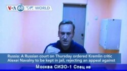 VOA60 World - Russian Court Rejects Navalny's Arrest Appeal