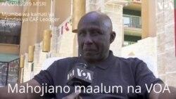 AFCON 2019 MISRI : Mahojiano Maalum