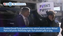 VOA60 America - President Donald Trump granted former national security advisor Michael Flynn a full pardon