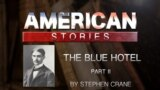 The Blue Hotel by Stephen Crane, Part Two