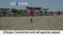 VOA60 Africa - Ethiopia appeals for $1.4 billion in international donations