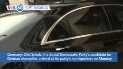 VOA60 World- Olaf Scholz, the Social Democratic Party's candidate for German chancellor, arrived at his party's headquarters on Monday