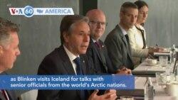 VOA60 America - Blinken in Iceland for Climate Talks