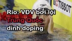 Rio: VĐV bơi lội Trung Quốc dính doping