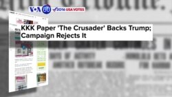 VOA60 Elections - NBC News: Ku Klux Klan has officially endorsed Donald Trump via the most recent issue of the KKK's newspaper