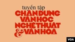 Hình bìa tác phẩm 'Tuyển Tập Chân Dung VHNT & Văn Hóa' của Ngô Thế Vinh.