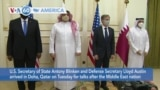 VOA60 America- U.S. Secretary of State Antony Blinken and Defense Secretary Lloyd Austin arrived in Doha, Qatar on Tuesday