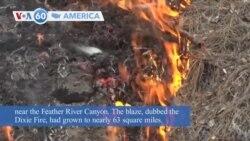 VOA60 Ameerikaa - Dixie Fire prompts evacuation orders in California