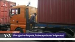 Blocage dans les ports, les transporteurs s'indignement