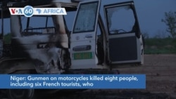 VOA60 Africa - Niger: Gunmen on motorcycles killed eight people, including six French tourists