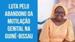 """""""Eu fui vítima da mutilação genital feminina e sinto que é responsabilidade minha proteger a geração vindoura,"""" Marliatu Djaló Condé"""