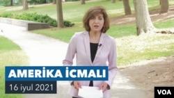 Amerika İcmalı - 16 İyul 2021
