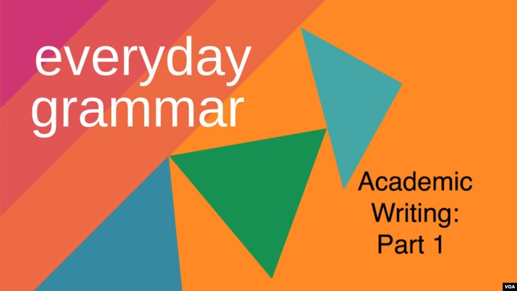 everyday grammar - academic writing part 1
