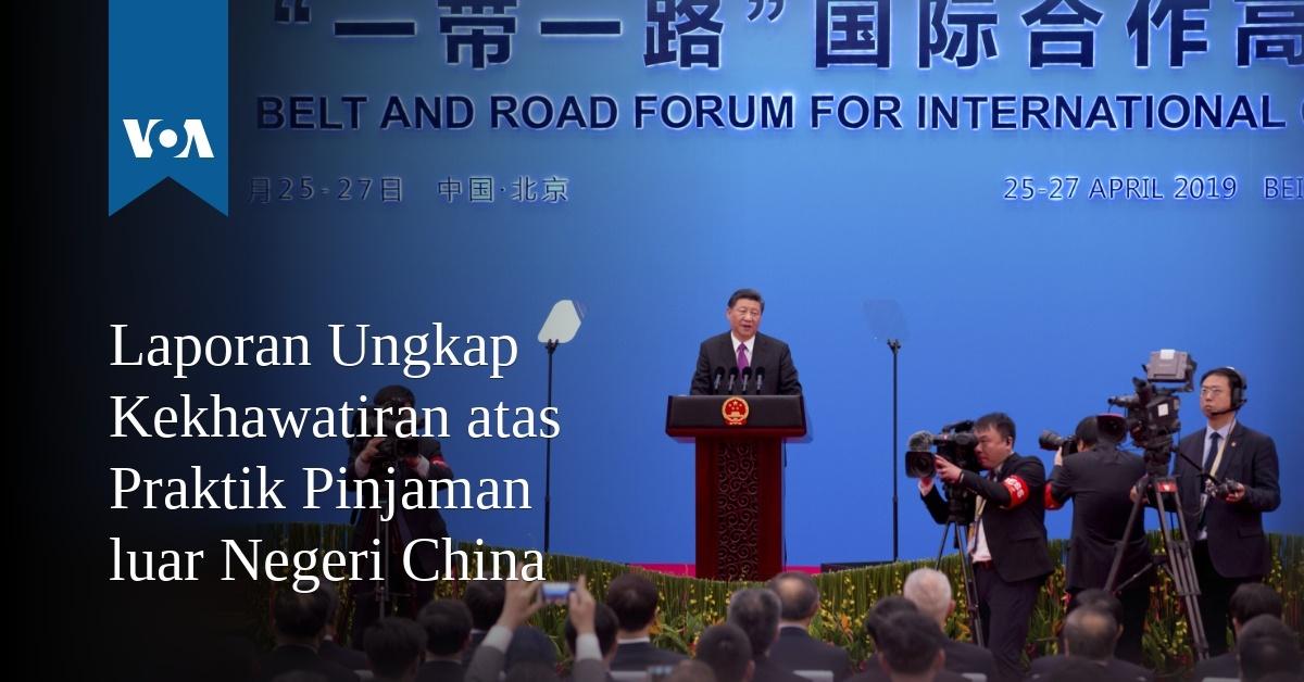 Laporan Ungkap Kekhawatiran atas Praktik Pinjaman luar Negeri China