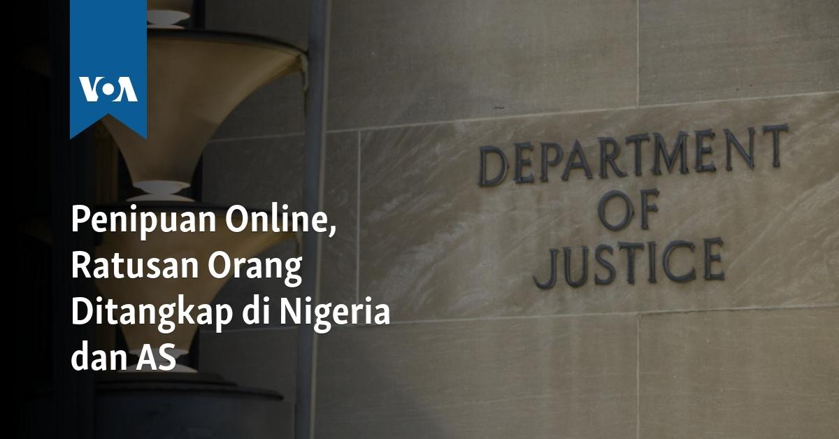 Penipuan Online Ratusan Orang Ditangkap Di Nigeria Dan As