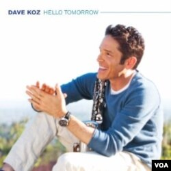 "Album terbaru Dave Koz, ""Hello Tomorrow""."