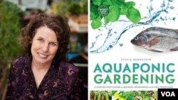 Sylvia Bernstein, petani aquaponics di Denver, Colorado, aktif mengajar aquaponics di Denver Botanic Gardens dan baru-baru ini menerbitkan buku tentang cara membuat kebun aquaponic di rumah.