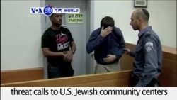 VOA60 World PM - Jewish Israeli Arrested Over Bomb Threats Against US Jewish Centers