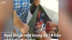 Myanmar: Thêm 18 người biểu tình bị bắn chết