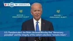 "VOA60 America - U.S. President-elect Joe Biden declared Monday that ""democracy prevailed"""