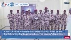 VOA60 Addunyaa - Chadian President Idriss Deby Itno killed on the battlefield