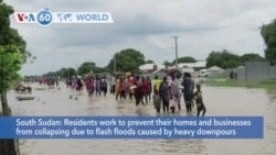 VOA60 Addunyaa - Residents in South Sudan work to save their homes and businesses from flash floods