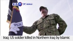 VOA60 World - US soldier killed in Northern Iraq by Islamic State fighters