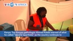 "VOA60 Africa- Top Kenyan athologist Ahmed Kalebi warned of what he called ""vaccine apartheid"""