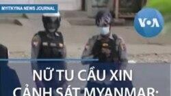 """Nữ tu cầu xin cảnh sát Myanmar: """"Hãy bắn tôi đây này"""""""