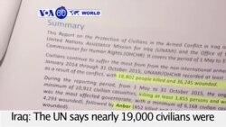 VOA60 World PM - UN: Nearly 19,000 Iraqi Civilians Killed Since January 2014