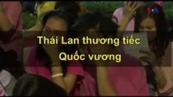 Thái Lan đẫm lệ thương tiếc Quốc vương