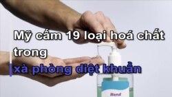Mỹ cấm 19 loại hoá chất trong xà phòng diệt khuẩn