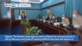 VOA60 Africa- Algeria accuses groups it says are linked to Morocco and Israel of starting fires