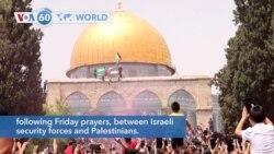 VOA60 World PM - Fresh unrest erupts at Jerusalem's al-Aqsa mosque compound