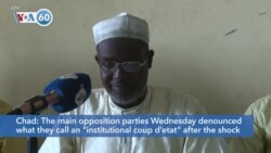 """VOA60 Africa - Chad: The main opposition parties denounced what they call an """"institutional coup d'etat"""""""