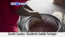 VOA60 Africa - South Sudan: Students battle hunger as famine hits country