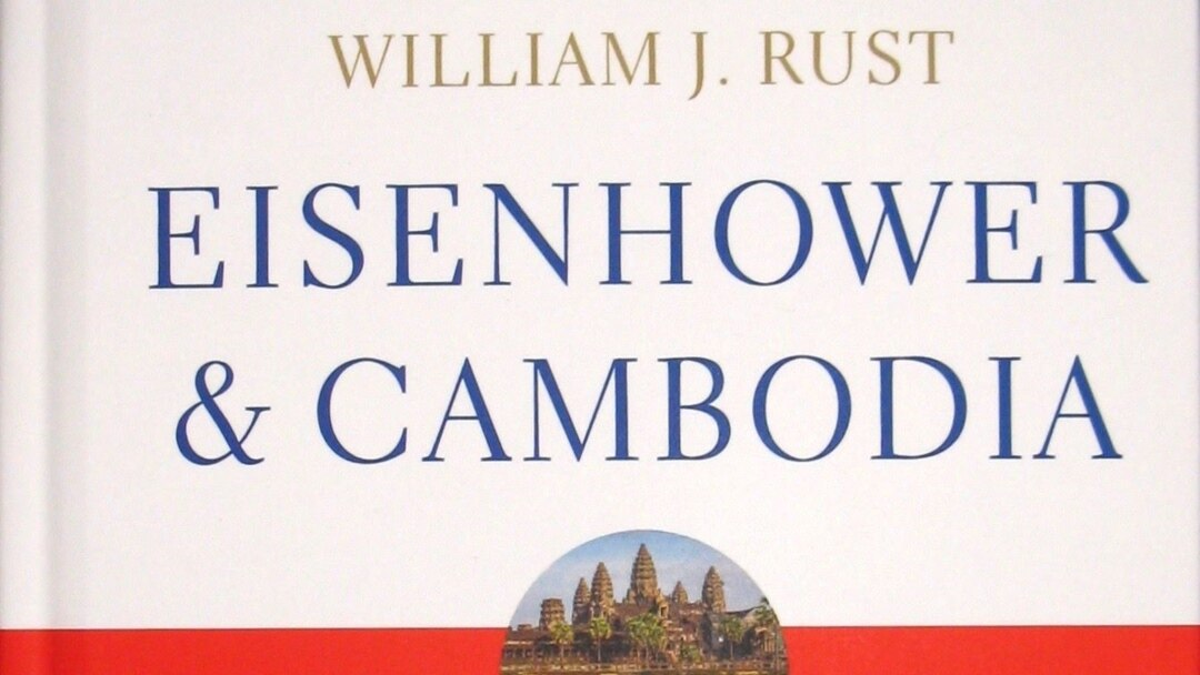 "Q&A with William J  Rust, author of ""Eisenhower and Cambodia"