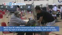 VOA60 Ameerikaa - More than 81 million Americans have already cast their ballots, either by mail or at in-person