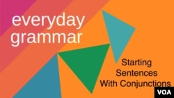 Everyday Grammar: Starting Sentences with Conjunctions