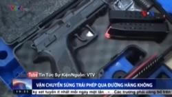 VN bắt 98 kg súng và 2.000 viên đạn trong lô hàng từ Mỹ về Tân Sơn Nhất