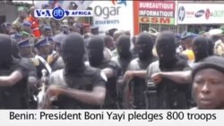 VOA60 Africa 08-05-Benin: President Boni Yayi pledges 800 troops to a regional force intended to fight Boko Haram.