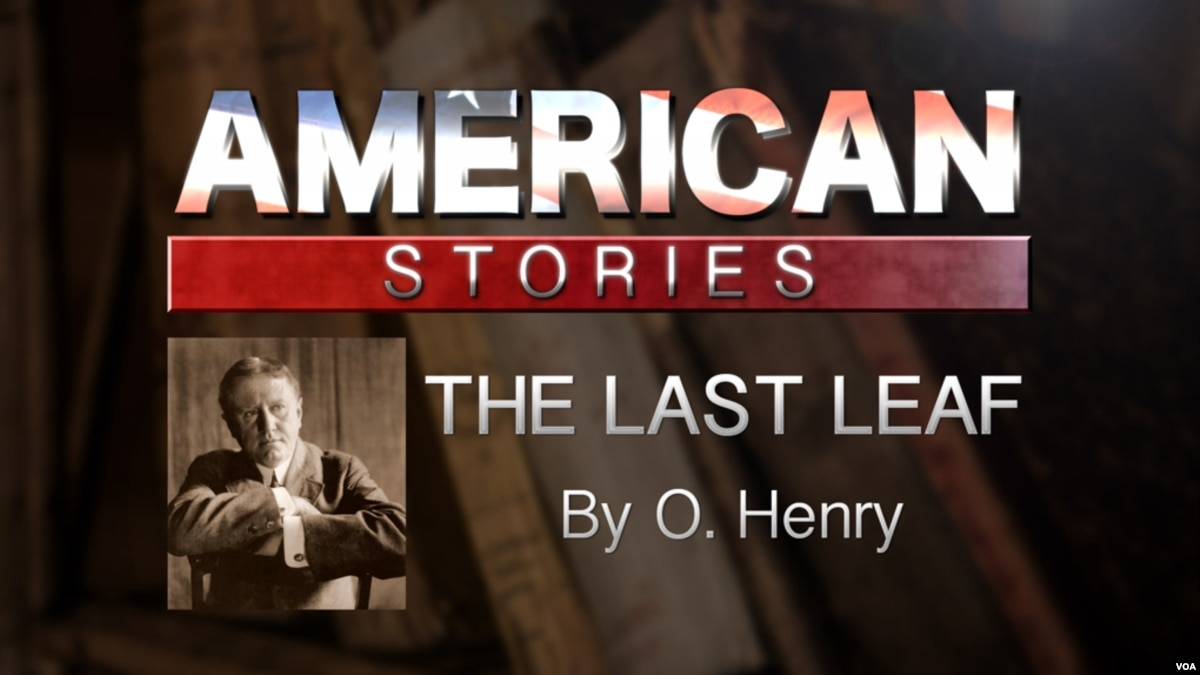 the last leaf by o henry an analysis The last leaf: analysis  all these characteristics of a good short story are fulfilled in the short story of o henry's the last leaf.