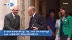 VOA60 World - Britain's Prince Philip, Husband of Queen Elizabeth, Dies at 99