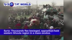 VOA60 World- Syria: Thousands flee besieged, opposition-held eastern Ghouta region in a mass exodus